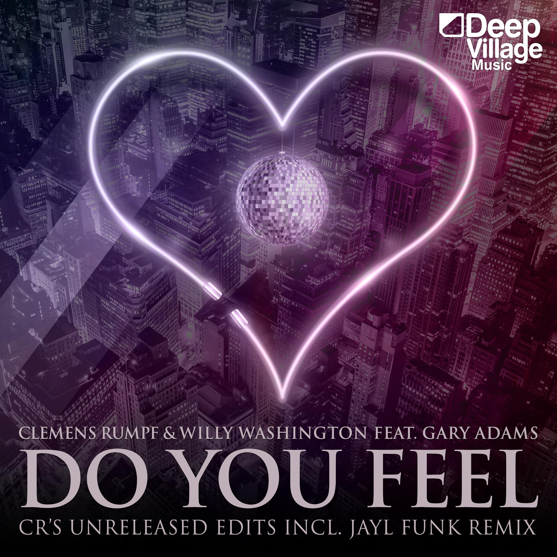 Do You Feel – Unreleased Mixes 2018