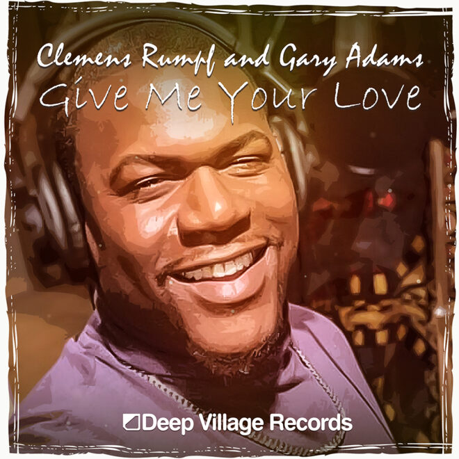 Clemens Rumpf & Gary Adams – Give Me Your Love